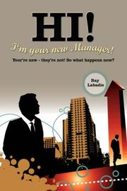 Cover of: Hi! I'm your new Manager! | Ray Labadie