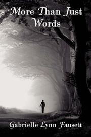 Cover of: More Than Just Words | Gabrielle Lynn Fausett