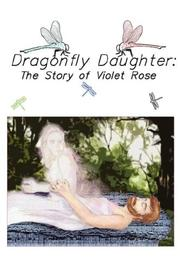 Cover of: Dragonfly Daughter | Violet Rose