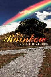 Cover of: The Rainbow Over The Clouds | Ilaria Ingram