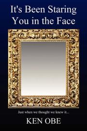 Cover of: It's Been Staring You In The Face | Ken Obe