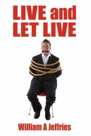 Cover of: Live and Let Live | William, A. Jeffries