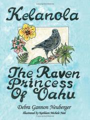 Cover of: Kelanola, the Raven Princess of Oahu | Debra Gannon Neuberger