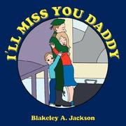 Cover of: I'LL MISS YOU DADDY | Blakeley A. Jackson