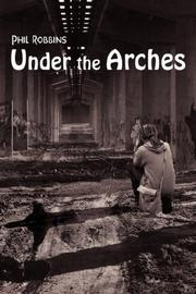 Cover of: Under the Arches | Phil Robbins