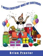 Cover of: I wish everyday was my birthday | Brian Proctor