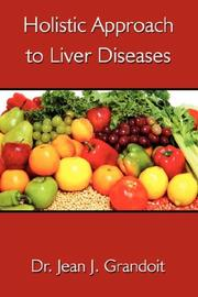 Cover of: Holistic Approach to Liver Diseases | Dr. Jean J. Grandoit