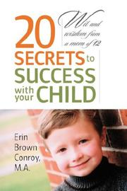 Cover of: 20 Secrets to Success with your Child | Erin Brown Conroy