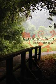 Cover of: Rebecca's Rose | Jane Hennessy