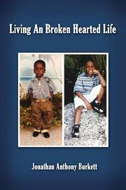 Cover of: Living An Broken Hearted Life | Jonathan Anthony Burkett