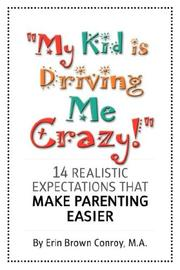 "Cover of: ""My Kid Is Driving Me Crazy!"" 