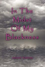 Cover of: In The Midst of My Blackness | Azaan Kamau