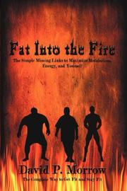Cover of: Fat Into the Fire | David, P. Morrow