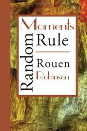 Cover of: Random Moments Rule | Rouen Robinson