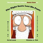 Cover of: The Night Santa Lost His Pants | David Lorah