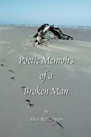 Cover of: Poetic Memoirs of A Broken Man | Alvin Witherspoon