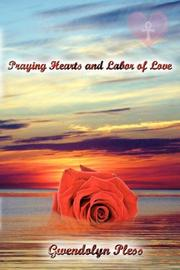 Cover of: Praying Hearts and Labor of Love | Gwendolyn Pless