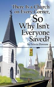 Cover of: There Is a Church on Every Corner, So Why Isn't Everyone Saved? by Felecia Dawson
