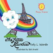 Cover of: The Little Rainbow: Book 2 | Kelly, L. Wardle