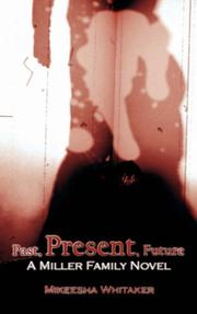Cover of: Past, Present, Future | Mikeesha Whitaker