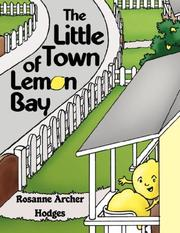 Cover of: The Little Town of Lemon Bay | Rosanne, Archer Hodges