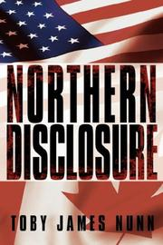Cover of: Northern Disclosure | Toby James Nunn
