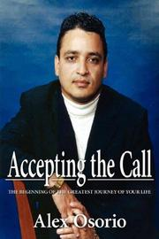 Cover of: Accepting the Call - The Beginning of the Greatest Journey of Your Life | Alex Osorio