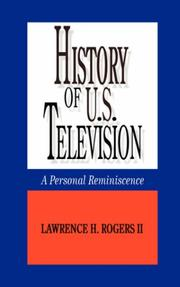 Cover of: History of U.S. Television--A Personal Reminscence | Lawrence, H. Rogers II