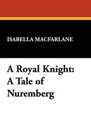 Cover of: A Royal Knight | Isabella MacFarlane
