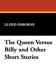 Cover of: The Queen Versus Billy and Other Short Stories | Lloyd Osborne
