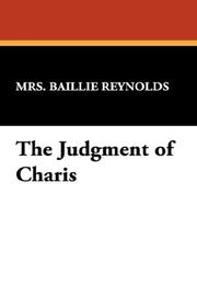 Cover of: The Judgment of Charis | Reynolds, Baillie Mrs.