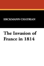 Cover of: The Invasion of France in 1814 | Erckmann Chatrian