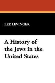 Cover of: A History of the Jews in the United States by Lee Levinger