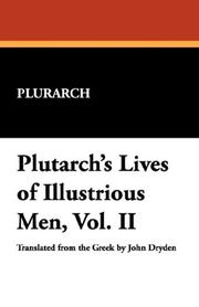 Cover of: Plutarch's Lives of Illustrious Men, Vol. II | Plurarch