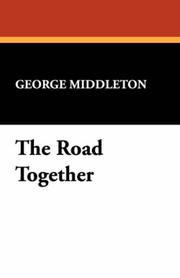 Cover of: The Road Together | George Middleton