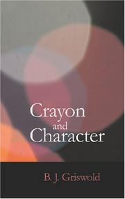Cover of: Crayon and Character | B. J. Griswold