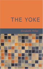 Cover of: The Yoke | Elizabeth, Miller