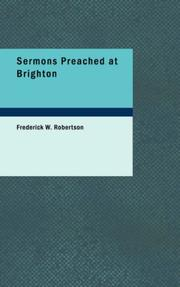 Cover of: Sermons Preached at Brighton | Frederick W., Robertson