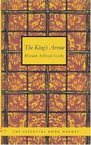 Cover of: The King\'s Arrow | Hiram Alfred, Cody