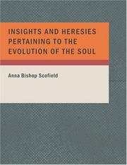 Cover of: Insights and Heresies Pertaining to the Evolution of the Soul | Anna Bishop Scofield