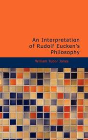 Cover of: An Interpretation of Rudolf Eucken\'s Philosophy | William Tudor, Jones