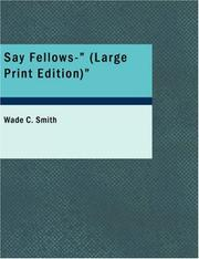 Cover of: Say Fellows | Wade C. Smith