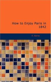 Cover of: How to Enjoy Paris in 1842 | F. Hervé