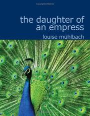 Cover of: The Daughter of an Empress | Luise Mühlbach