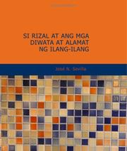 Cover of: Si Rizal at ang mga Diwata at Alamat ng Ilang-Ilang by Jose N. Sevilla