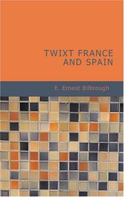 Cover of: Twixt France and Spain | E. Ernest Bilbrough