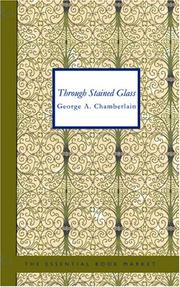 Cover of: Through Stained Glass | George A. Chamberlain