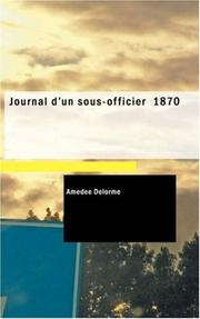 Cover of: Journal d'un sous-officier 1870 | Amédée Delorme