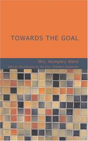 Cover of: Towards the Goal | Mrs. Humphry Ward