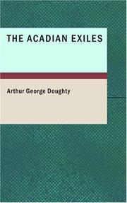 Cover of: The Acadian Exiles: A Chronicle of the Land of Evangeline Chronicles of Canada series | Arthur George Doughty